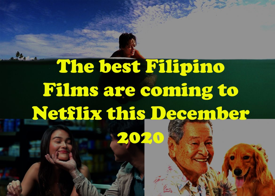 These are the Filipino films streaming on Netflix this December 2020